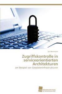 Zugriffskontrolle in Serviceorientierten Architekturen