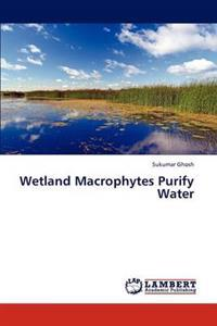 Wetland Macrophytes Purify Water
