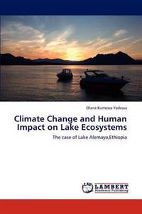 Climate Change and Human Impact on Lake Ecosystems