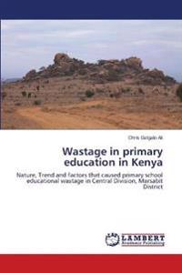 Wastage in Primary Education in Kenya