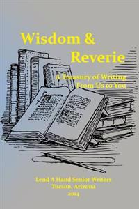 Wisdom & Reverie: A Treasury of Writing from Us to You