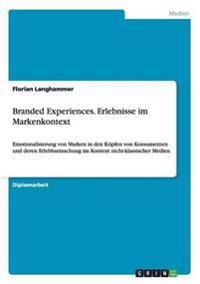 Branded Experiences. Erlebnisse Im Markenkontext