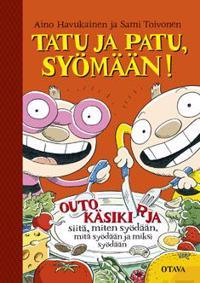 Tatun ja Patun ällistyttävä satukirja - Aino Havukainen, Sami Toivonen - kirja(9789511316107 ...
