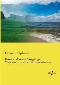 Kant Und Seine Vorganger