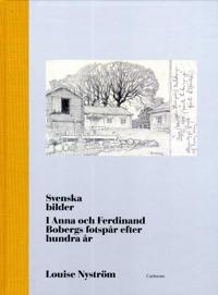 Svenska bilder : i Anna och Ferdinand Bobergs fotspår efter hundra år