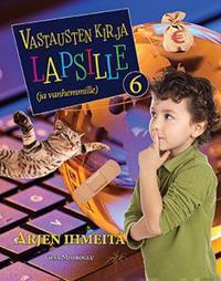 Vastausten kirja lapsille (ja vanhemmille) 6