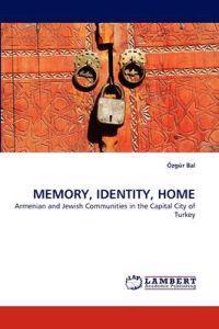 Memory, Identity, Home