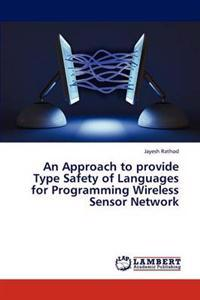 An Approach to Provide Type Safety of Languages for Programming Wireless Sensor Network