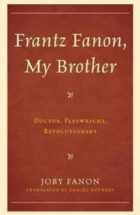 Frantz Fanon, My Brother