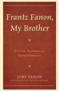 Frantz Fanon, My Brother