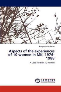 Aspects of the Experiences of 10 Women in Mk, 1976-1988