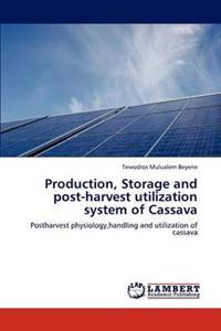 Production, Storage and Post-Harvest Utilization System of Cassava