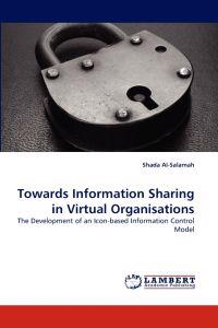 Towards Information Sharing in Virtual Organisations