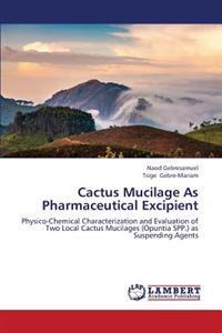 Cactus Mucilage as Pharmaceutical Excipient