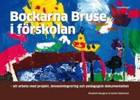 Bockarna Bruse i förskolan : att arbeta med projekt, ämnesintegrering och pedagogisk dokumentation