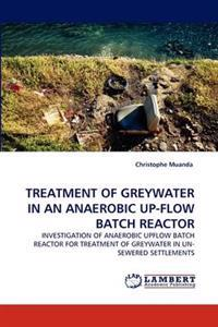 Treatment of Greywater in an Anaerobic Up-Flow Batch Reactor