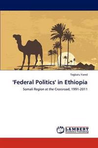 'Federal Politics' in Ethiopia