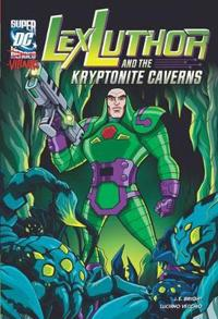 Lex Luthor and the Kryptonite Caverns