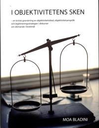 I objektivitetens sken: En kritisk granskning av objektivitetsideal, objekt