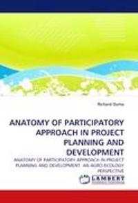 Anatomy of Participatory Approach in Project Planning and Development