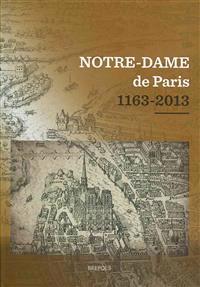 STHCC Notre-Dame de Paris 1163-2013, Giraud: Actes Du Colloque Scientifique Tenu Au College Des Bernardins, a Paris, Du 12 Au 15 Decembre 2012