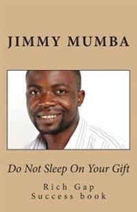Do Not Sleep on Your Gift