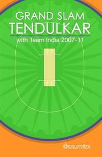 Grand Slam Tendulkar: With Team India 2007-11