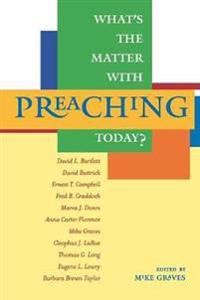 What's the Matter With Preaching Today?