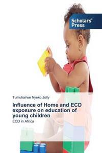 Influence of Home and Ecd Exposure on Education of Young Children