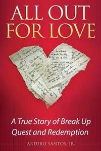 All Out for Love: A True Story of Break Up, Quest and Redemption