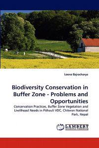 Biodiversity Conservation in Buffer Zone - Problems and Opportunities