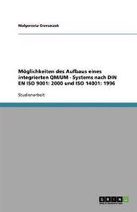 Moglichkeiten Des Aufbaus Eines Integrierten Qm/Um - Systems Nach Din En ISO 9001