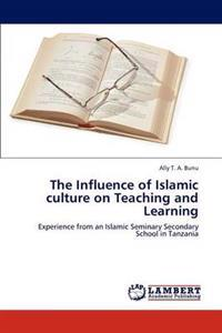 The Influence of Islamic Culture on Teaching and Learning