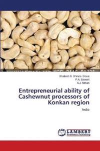 Entrepreneurial Ability of Cashewnut Processors of Konkan Region