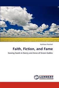 Faith, Fiction, and Fame