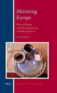 Mirroring Europe: Ideas of Europe and Europeanization in Balkan Societies