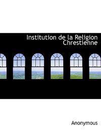 Institution de La Religion Chrestienne