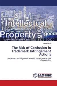 The Risk of Confusion in Trademark Infringement Actions