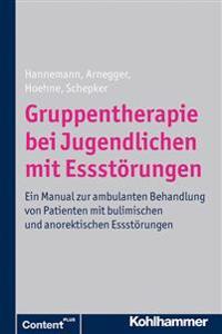 Gruppentherapie Bei Jugendlichen Mit Essstorungen: Ein Manual Zur Ambulanten Behandlung Von Patienten Mit Bulimischen Und Anorektischen Essstorungen
