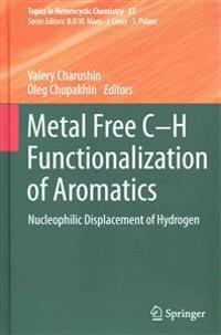 Metal Free C-H Functionalization of Aromatics