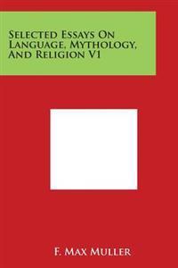 Selected Essays on Language, Mythology, and Religion V1