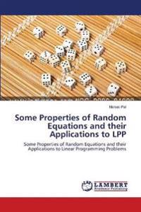 Some Properties of Random Equations and Their Applications to Lpp