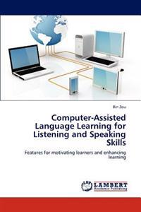 Computer-Assisted Language Learning for Listening and Speaking Skills