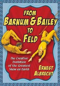 From Barnum & Bailey to Feld