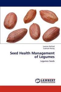 Seed Health Management of Legumes