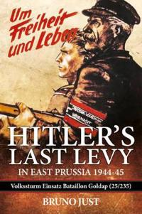 Hitler's Last Levy in East Prussia