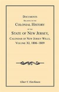 Documents Relating to the Colonial History of the State of New Jersey, Calendar of New Jersey Wills, 1806-1809