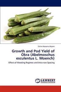 Growth and Pod Yield of Okra (Abelmoschus Esculentus L. Moench)