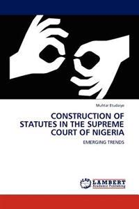 Construction of Statutes in the Supreme Court of Nigeria