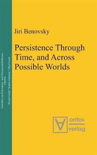 Persistence Through Time, and Across Possible Worlds